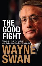 Good Fight The Good Fight Wayne Swan 9781743319352 Allen U0026 Unwin