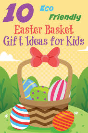 10 eco friendly easter basket gift ideas for kids startsateight