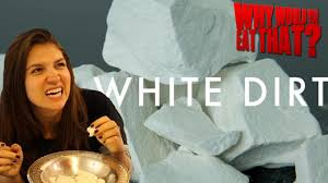 edible white dirt s white dirt aka edible clay why would you eat that