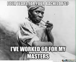 Meme Degree - anything for my masters degree meme by
