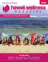 hawaii wellness magazine summer to fall 2016 by chase nuuhiwa issuu