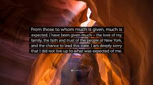 quote from family eliot spitzer quote u201cfrom those to whom much is given much is