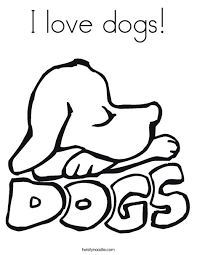 I Love Dogs Coloring Page Twisty Noodle Coloring Page Dogs