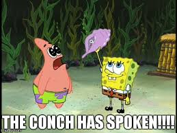 The Conch Has Spoken Meme - image tagged in memes imgflip