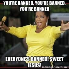 Sweet Jesus Meme Generator - you re banned you re banned you re banned everyone s banned