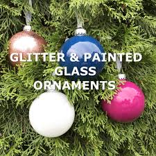how to make glitter painted glass ornaments today s creative