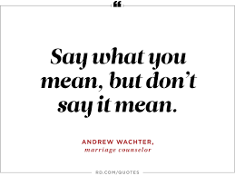 what to say to to be 10 wise quotes to stop arguments reader s digest