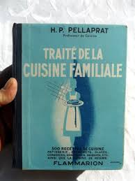 la cuisine familiale pellaprat henri paul traité de la cuisine familiale 500