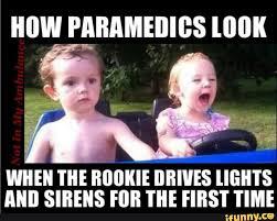 Ambulance Driver Meme - in honor of national ems week may 15 19 or national ambulance