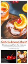 old fashioned recipe best 25 brandy old fashioned ideas on pinterest brandy old