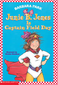 junie b jones is captain field day by barbara park scholastic
