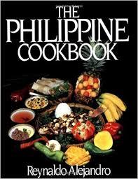 cuisine philippine the philippine cookbook reynaldo alejandro luisa abelardo