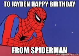 Spiderman Meme Generator - to jayden happy birthday from spiderman leaning spiderman meme