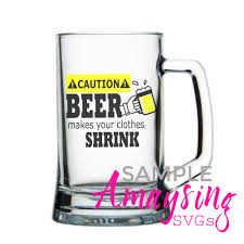 beer glass svg svg beer makes your clothes shrink dxf beer mens tshirt