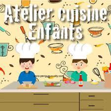 atelier cuisine pour enfants atelier cuisine pour les enfants à thiviers