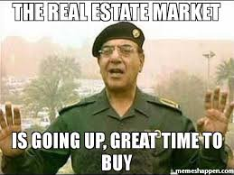 Buy Meme - the real estate market is going up great time to buy meme baghdad