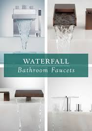 Bathroom Waterfall Faucet by Best 25 Modern Faucets Ideas On Pinterest Sink Design Black