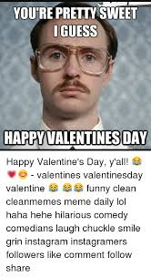 Valentines Memes Funny - 25 best memes about valentines funny valentines funny memes