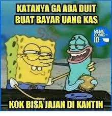Foto Meme Comic - katanyagaada duit buatibayaruang kas meme comic id u kok