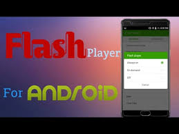flash plugin android how to get flash player or flash plugin on android
