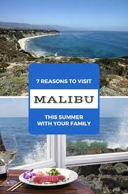 top 7 reasons to visit malibu with your family this summer