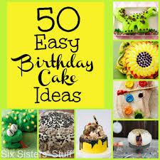 50 easy birthday cake ideas u2013 sisters u0027 stuff