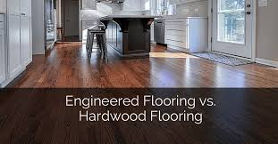 flooring engineered flooring vs hardwood flooring