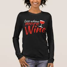more whine less gifts t shirts art posters u0026 other gift ideas