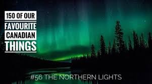 northern lights canada 2017 the northern lights real man travels