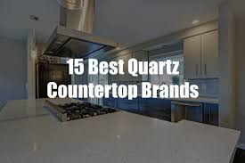 what is the most popular quartz countertop color 15 best quartz countertop brands in 2021 marble