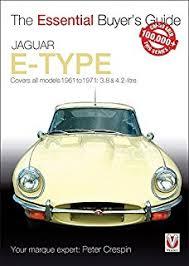 jaguar e type the originality guide to the jaguar e type factory