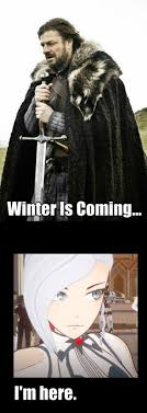 Winter Is Coming Meme - winter is coming rwby meme 2 by haloassissan403 on deviantart