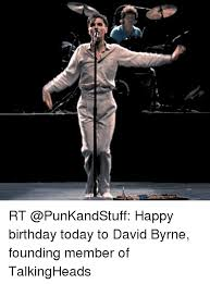 Dave Silverman Meme - rt happy birthday today to david byrne founding member of