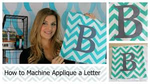 how to machine applique a letter youtube