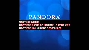 pandora patched apk pandora v6 9 patched apk unlimited skips songs