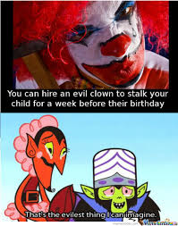 Evil Clown Memes - now imagine if he got dressed like pennywise by w0lf meme center