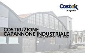 capannoni industriali guida alla realizzazione di un capannone industriale costok