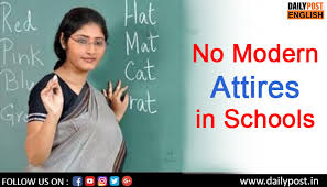 no modern attires for teachers in daily post india