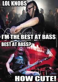 Bass Player Meme - cliff burton is a true bass player by crazygermandude meme center
