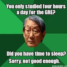 Meme Maker Net - mememaker net you only studied four hours a day for the gre did