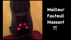 meilleur siege massant naipo meilleur fauteuil massant avec chaleur pour le dos et le cou