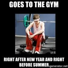 New Years Gym Meme - goes to the gym right after new year and right before summer
