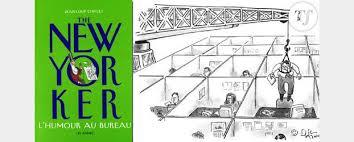 dessin humoristique travail bureau l humour au bureau le top 10 des du yorker terrafemina