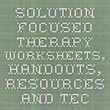 solution focused therapy worksheets handouts resources and