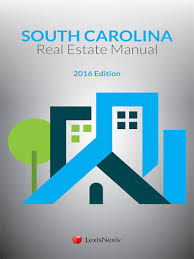 the manual of south carolina real estate lexisnexis store