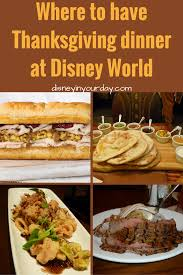 thanksgiving dinner at disney world disney in your day