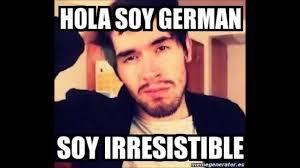Hola Soy German Memes - 20 memes de hola soy german youtube