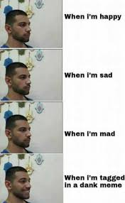 Im Mad At You Meme - dopl3r com memes when im happy when im sad 0 when im mad when im