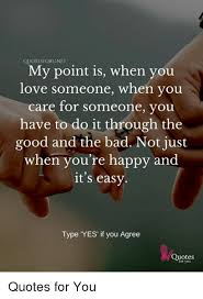 quotesforunet my point is when you someone when you care for