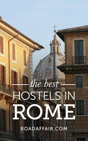 10 Best Hostels In Rome Italy Rome Italy And Travel Europe
